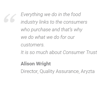 Everything we do in the food industry ultimately links to the consumers who purchase and that's why we do what we do for the consumers. It is so much about Consumer Trust.