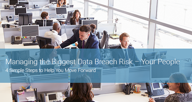 Managing the biggest data breach risk - your people